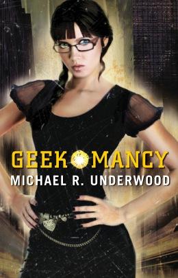 Michael R. Underwood – Geekomancy (2012) | BookReview