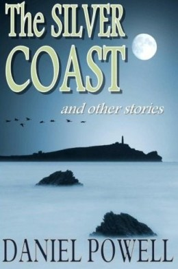Daniel Powell – The Silver Coast and Other Stories | BookReview